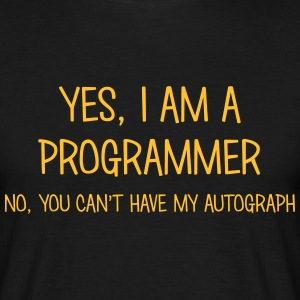 programmer yes no cant have autograph t-shirt - Men's T-Shirt