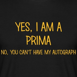 prima yes no cant have autograph t-shirt - Men's T-Shirt