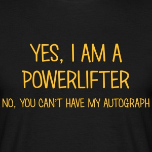 powerlifter yes no cant have autograph t-shirt - Men's T-Shirt