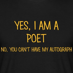 poet yes no cant have autograph t-shirt - Men's T-Shirt