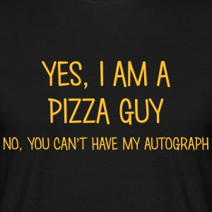 pizza guy yes no cant have autograph t-shirt - Men's T-Shirt