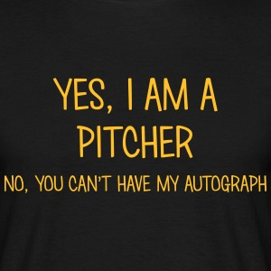 pitcher yes no cant have autograph t-shirt - Men's T-Shirt