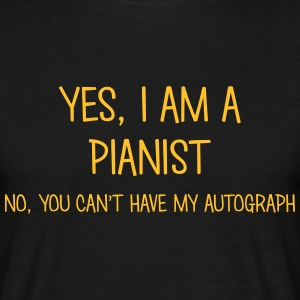 pianist yes no cant have autograph t-shirt - Men's T-Shirt
