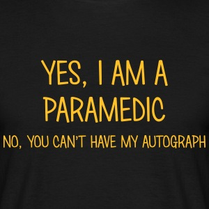 paramedic yes no cant have autograph t-shirt - Men's T-Shirt