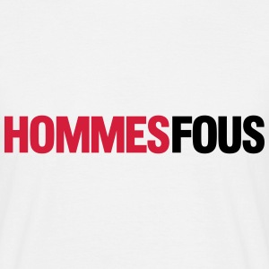 Hommes Fous - T-shirt Homme