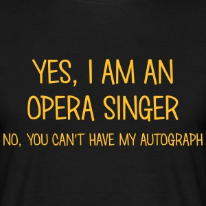 opera singer yes no cant have autograph t-shirt - Men's T-Shirt