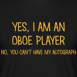 oboe player yes no cant have autograph t-shirt - Men's T-Shirt