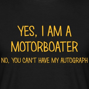 motorboater yes no cant have autograph t-shirt - Men's T-Shirt