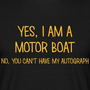 motor boat yes no cant have autograph t-shirt - Men's T-Shirt