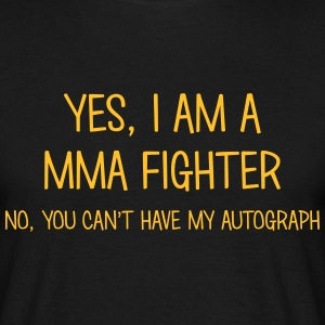 mma fighter yes no cant have autograph t-shirt - Men's T-Shirt