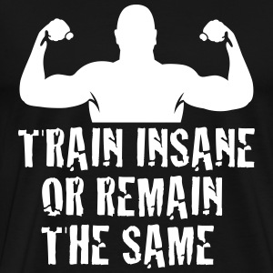 train insane T-shirts - Mannen Premium T-shirt