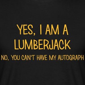 lumberjack yes no cant have autograph t-shirt - Men's T-Shirt