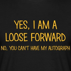 loose forward yes no cant have autograph t-shirt - Men's T-Shirt