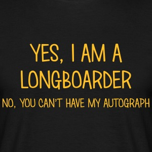 longboarder yes no cant have autograph t-shirt - Men's T-Shirt