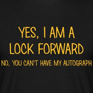 lock forward yes no cant have autograph t-shirt - Men's T-Shirt