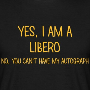libero yes no cant have autograph t-shirt - Men's T-Shirt