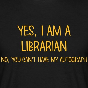 librarian yes no cant have autograph t-shirt - Men's T-Shirt