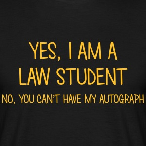 law student yes no cant have autograph t-shirt - Men's T-Shirt