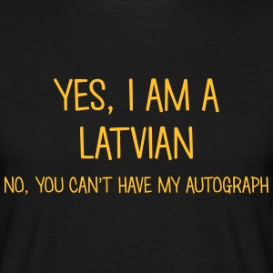 latvian yes no cant have autograph t-shirt - Men's T-Shirt