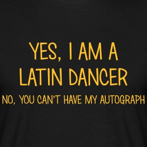 latin dancer yes no cant have autograph t-shirt - Men's T-Shirt