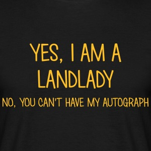landlady yes no cant have autograph t-shirt - Men's T-Shirt