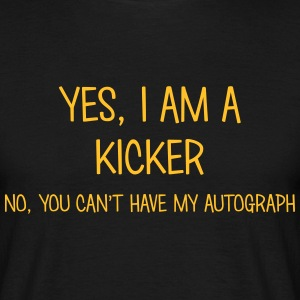 kicker yes no cant have autograph t-shirt - T-shirt Homme