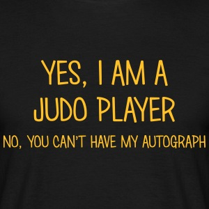 judo player yes no cant have autograph t-shirt - Men's T-Shirt