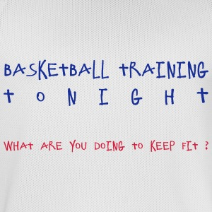 Basketball training tonight - what are you doing t - Men's Basketball Jersey