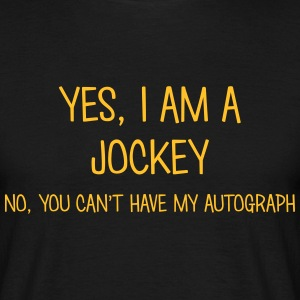 jockey yes no cant have autograph t-shirt - Men's T-Shirt