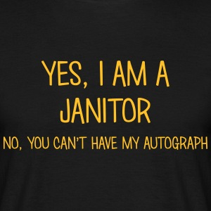 janitor yes no cant have autograph t-shirt - Men's T-Shirt