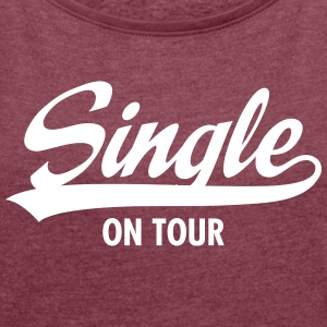 Single On Tour T-Shirts - Women's T-shirt with rolled up sleeves