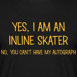 inline skater yes no cant have autograph t-shirt - Men's T-Shirt