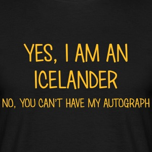 icelander yes no cant have autograph t-shirt - T-shirt Homme