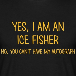 ice fisher yes no cant have autograph t-shirt - T-shirt Homme