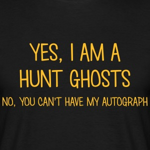 hunt ghosts yes no cant have autograph t-shirt - Men's T-Shirt