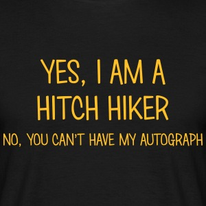 hitch hiker yes no cant have autograph t-shirt - Men's T-Shirt
