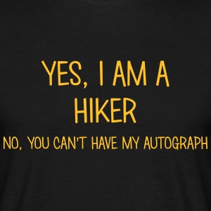 hiker yes no cant have autograph t-shirt - Men's T-Shirt