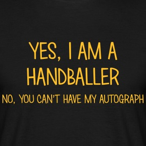 handballer yes no cant have autograph t-shirt - Men's T-Shirt
