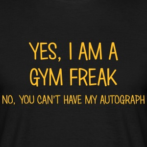 gym freak yes no cant have autograph t-shirt - T-shirt Homme
