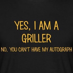 griller yes no cant have autograph t-shirt - Men's T-Shirt