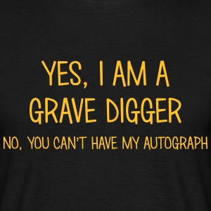 grave digger yes no cant have autograph t-shirt - Men's T-Shirt