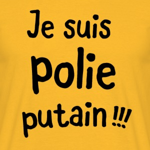 Je suis polie putain Tee shirts - T-shirt Homme