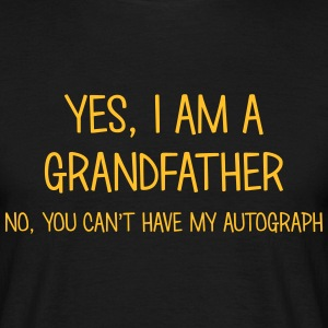 grandfather yes no cant have autograph t-shirt - Men's T-Shirt