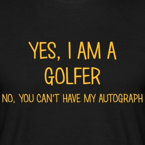 golfer yes no cant have autograph t-shirt - Men's T-Shirt