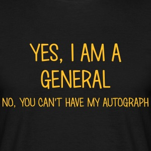 general yes no cant have autograph t-shirt - T-shirt Homme