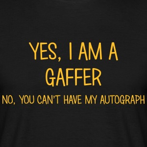 gaffer yes no cant have autograph t-shirt - Men's T-Shirt