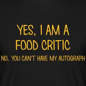 food critic yes no cant have autograph t-shirt - Men's T-Shirt