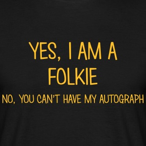 folkie yes no cant have autograph t-shirt - T-shirt Homme