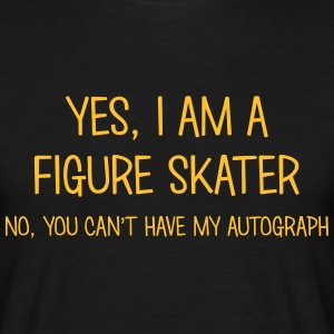 figure skater yes no cant have autograph t-shirt - T-shirt Homme