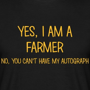 farmer yes no cant have autograph t-shirt - Men's T-Shirt